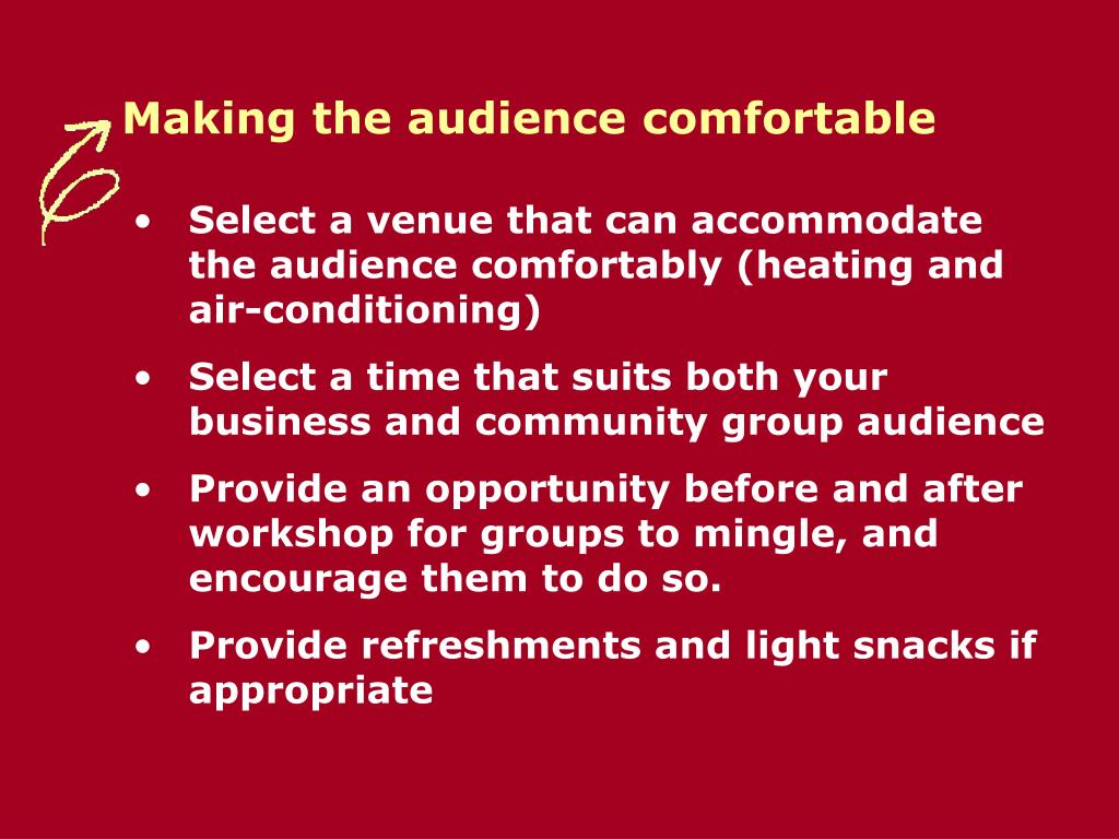 Making the audience comfortable