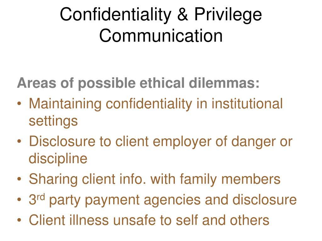 Confidentiality & Privilege Communication