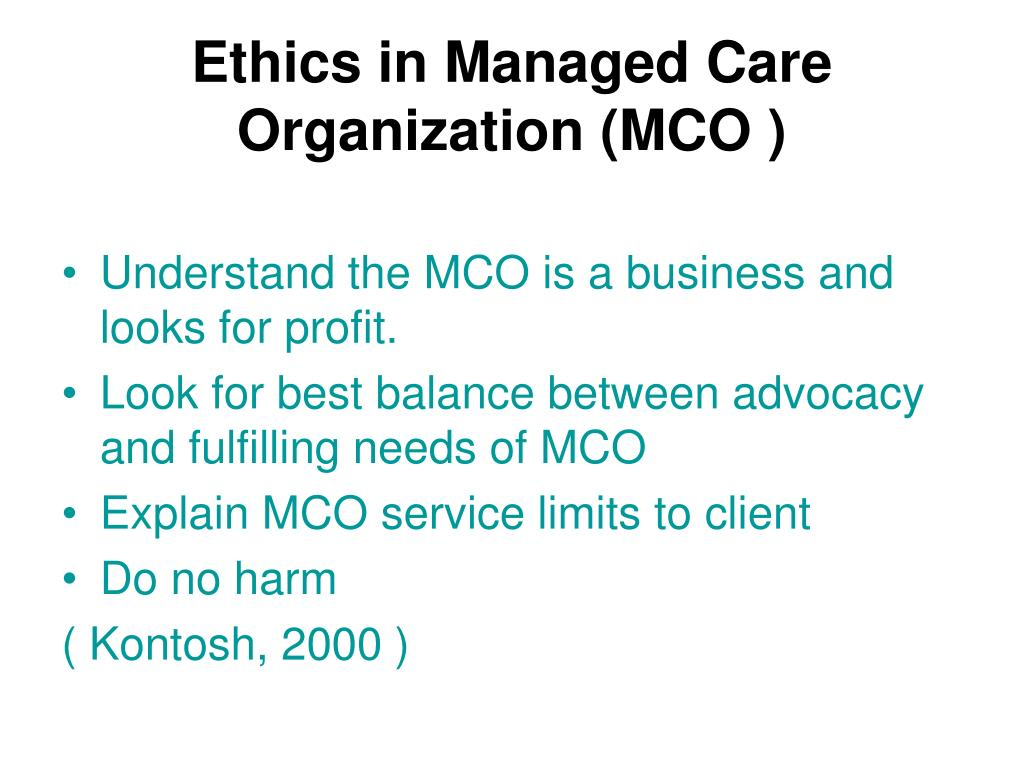 Ethics in Managed Care Organization (MCO )