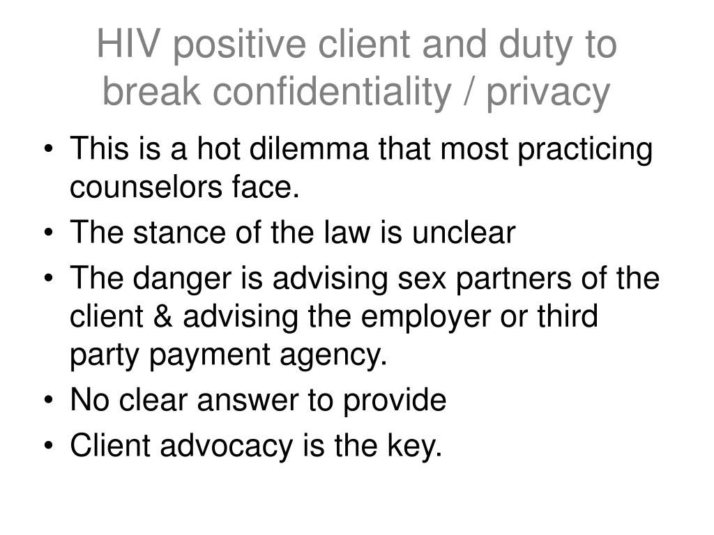 HIV positive client and duty to break confidentiality / privacy