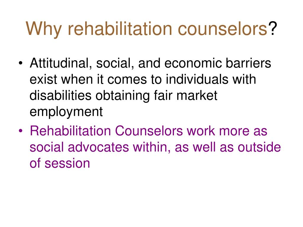 Why rehabilitation counselors