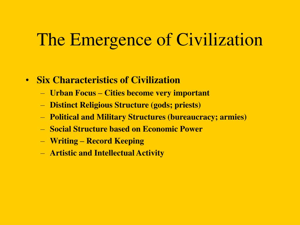 The Emergence of Civilization