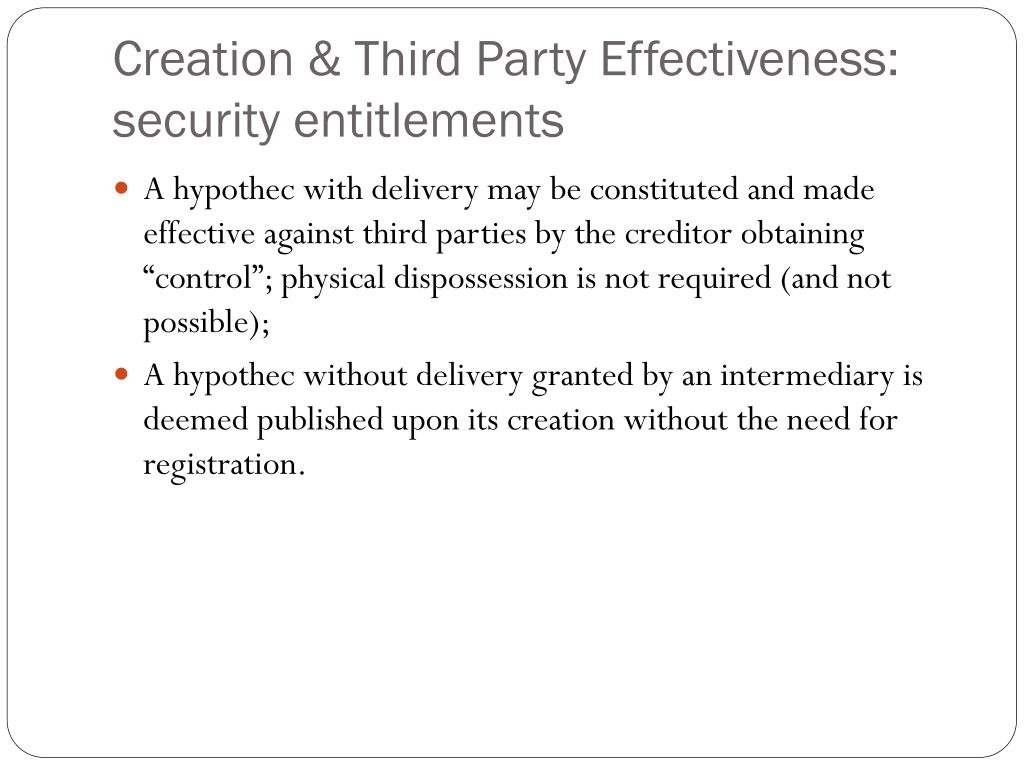 Creation & Third Party Effectiveness: