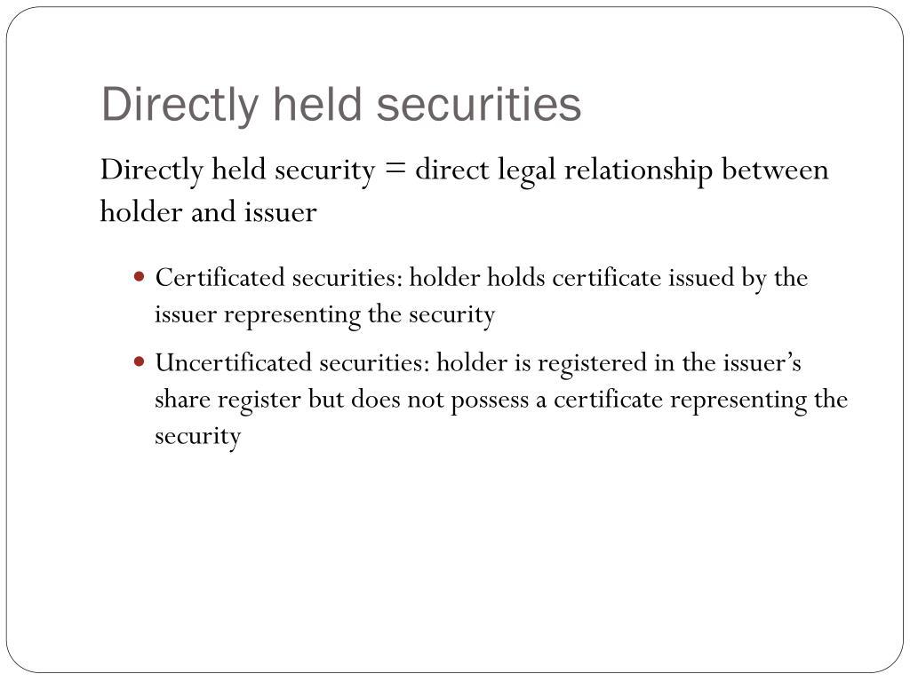Directly held securities