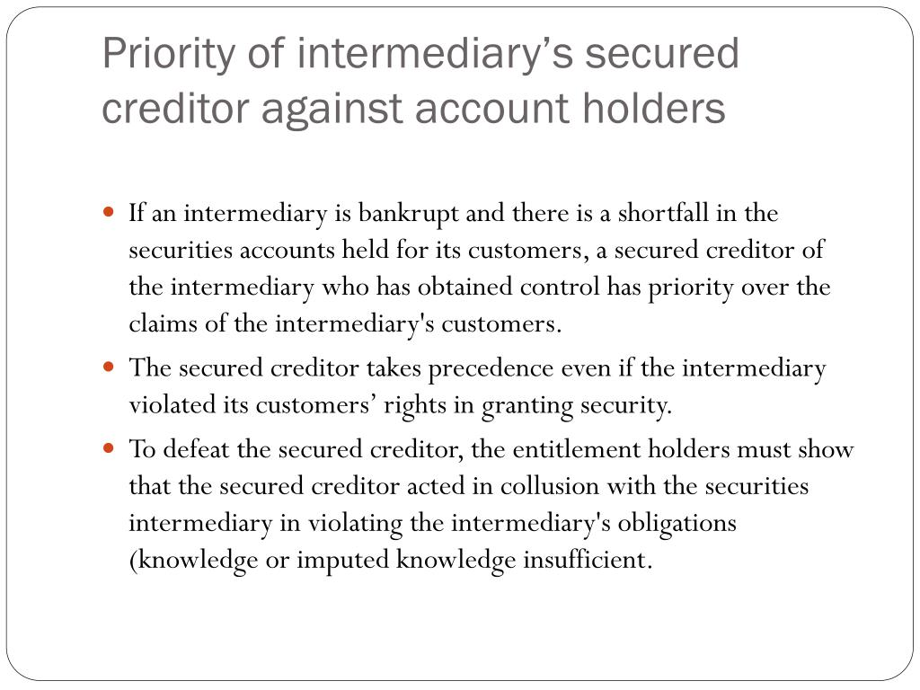 Priority of intermediary's secured creditor against account holders