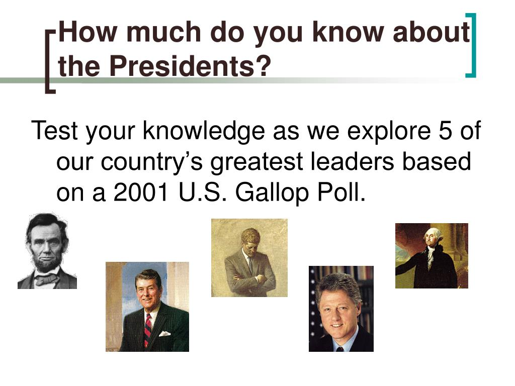 How much do you know about the Presidents?