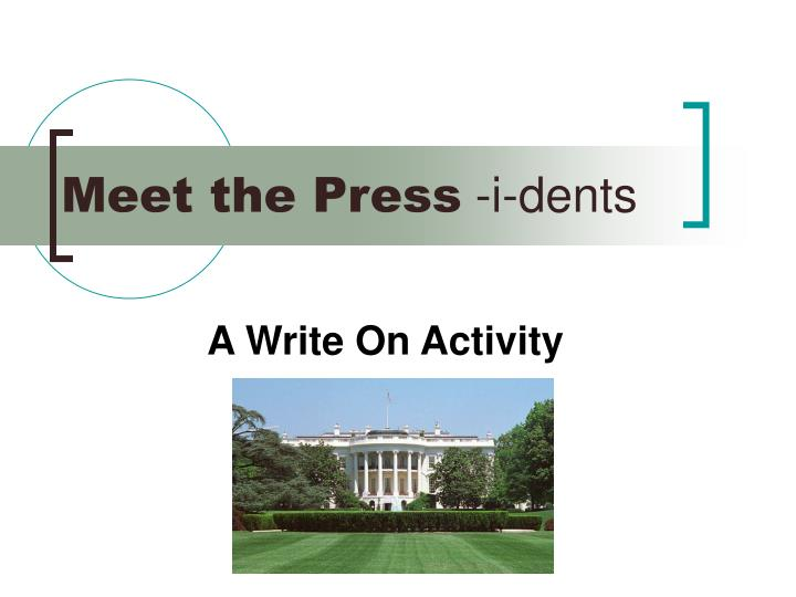 Meet the press i dents
