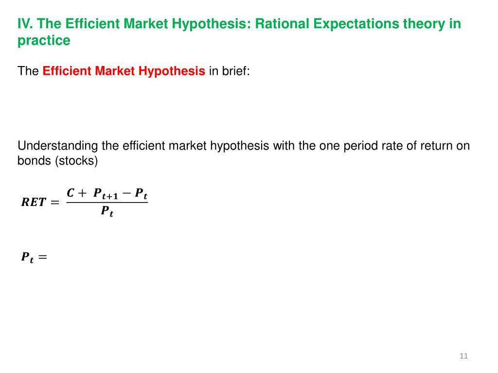 IV. The Efficient Market Hypothesis: Rational Expectations theory in practice