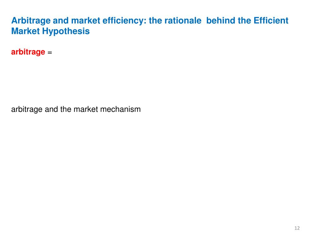 Arbitrage and market efficiency: the rationale  behind the Efficient Market Hypothesis