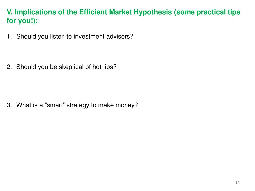 V. Implications of the Efficient Market Hypothesis (some practical tips for you!):