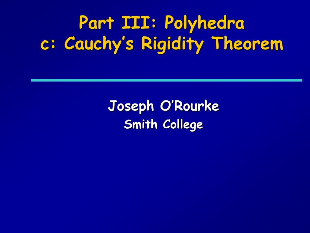 Part III: Polyhedra