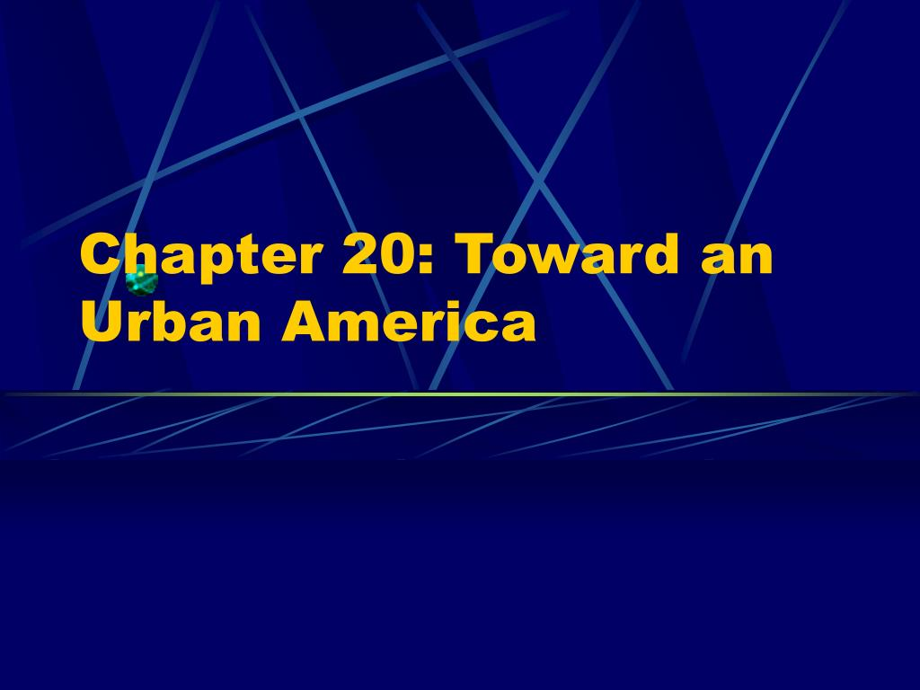 Chapter 20: Toward an Urban America