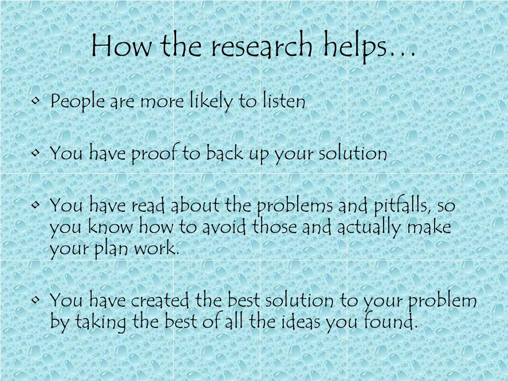 How the research helps…
