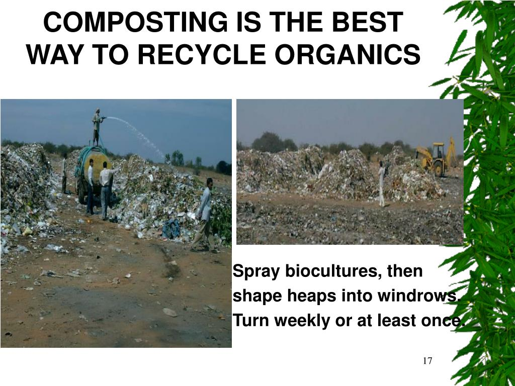 COMPOSTING IS THE BEST WAY TO RECYCLE ORGANICS