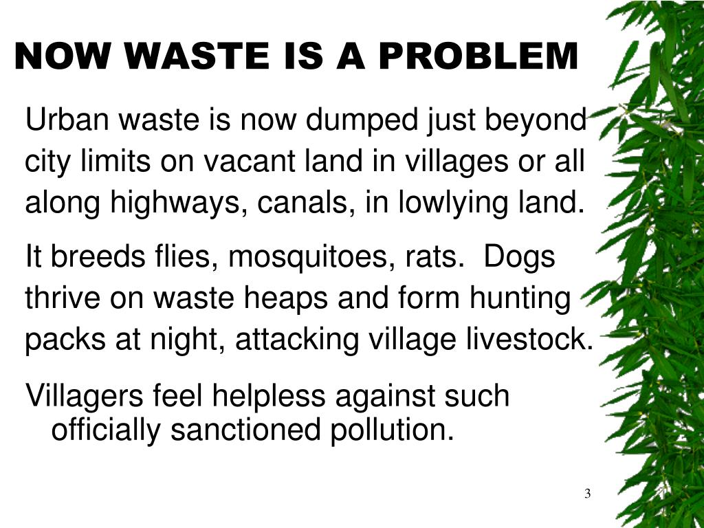 NOW WASTE IS A PROBLEM