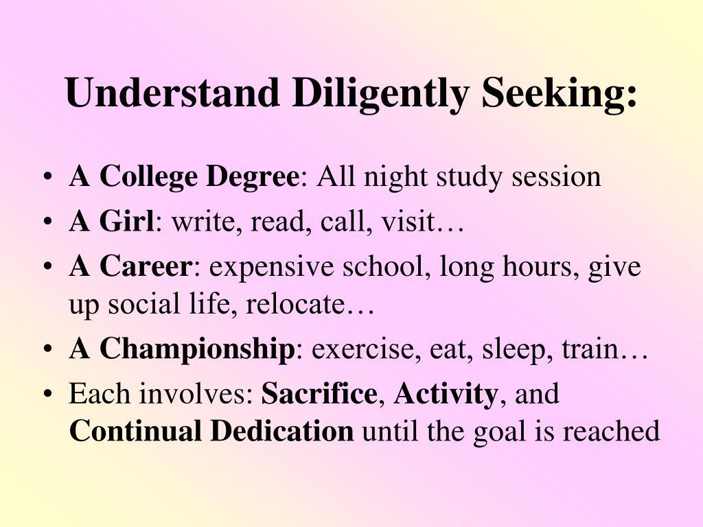 Understand Diligently Seeking: