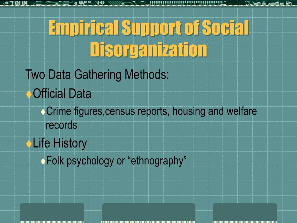 Empirical Support of Social Disorganization