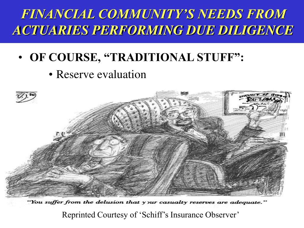 FINANCIAL COMMUNITY'S NEEDS FROM ACTUARIES PERFORMING DUE DILIGENCE