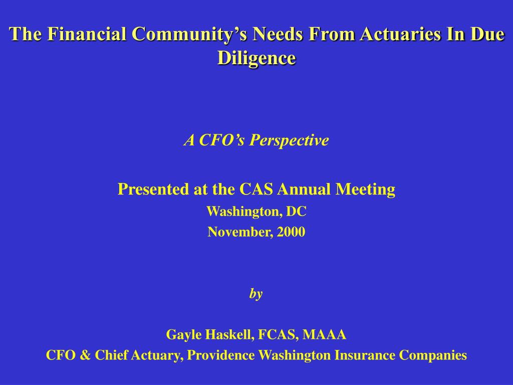 The Financial Community's Needs From Actuaries In Due Diligence