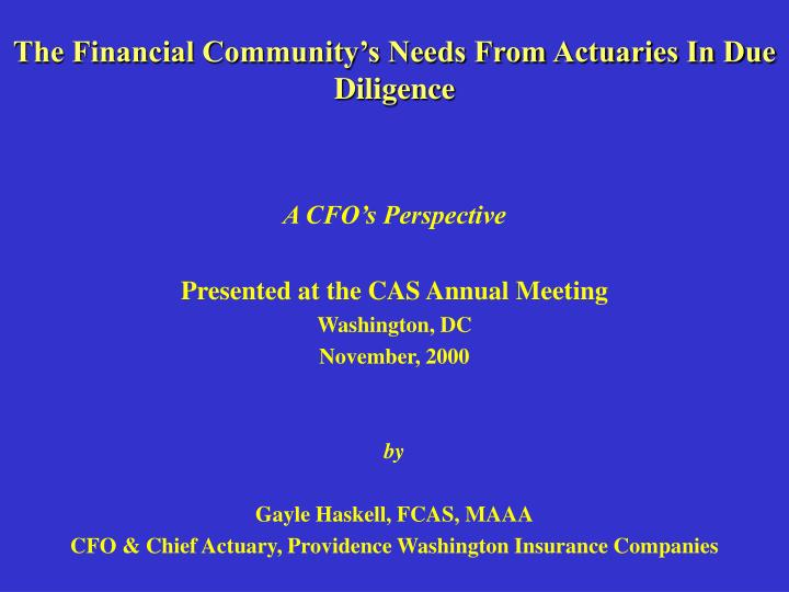 The financial community s needs from actuaries in due diligence