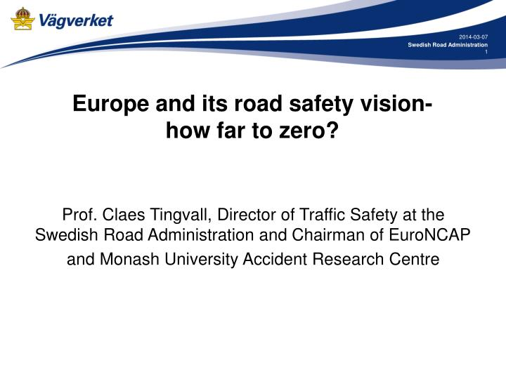 Europe and its road safety vision how far to zero