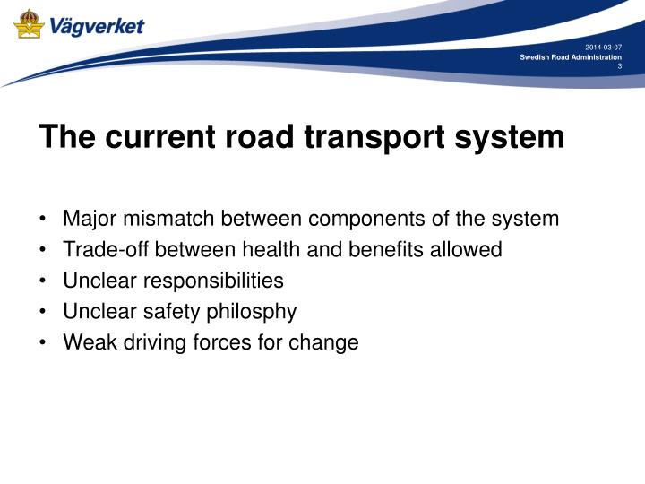The current road transport system
