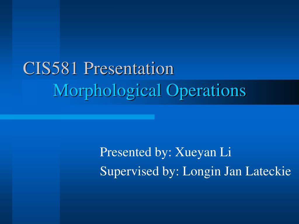 CIS581 Presentation