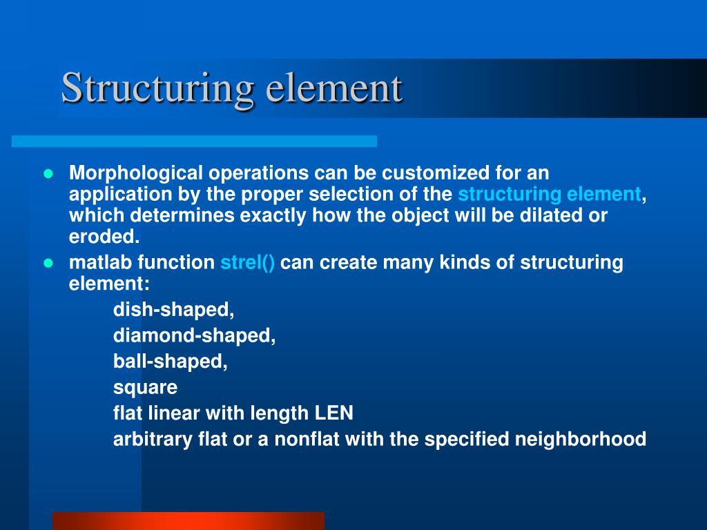 Structuring element
