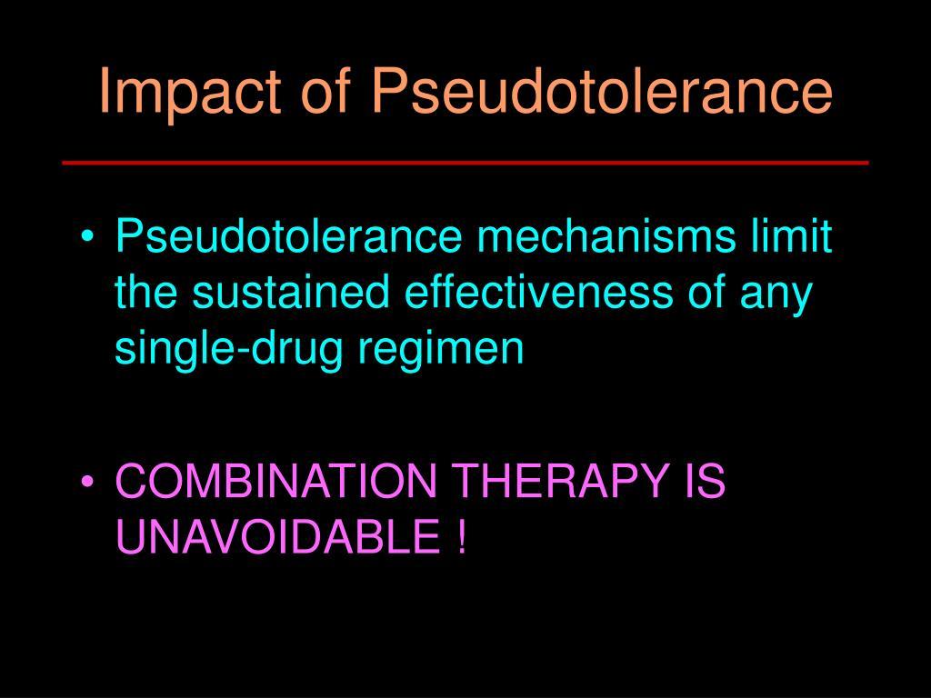 Impact of Pseudotolerance