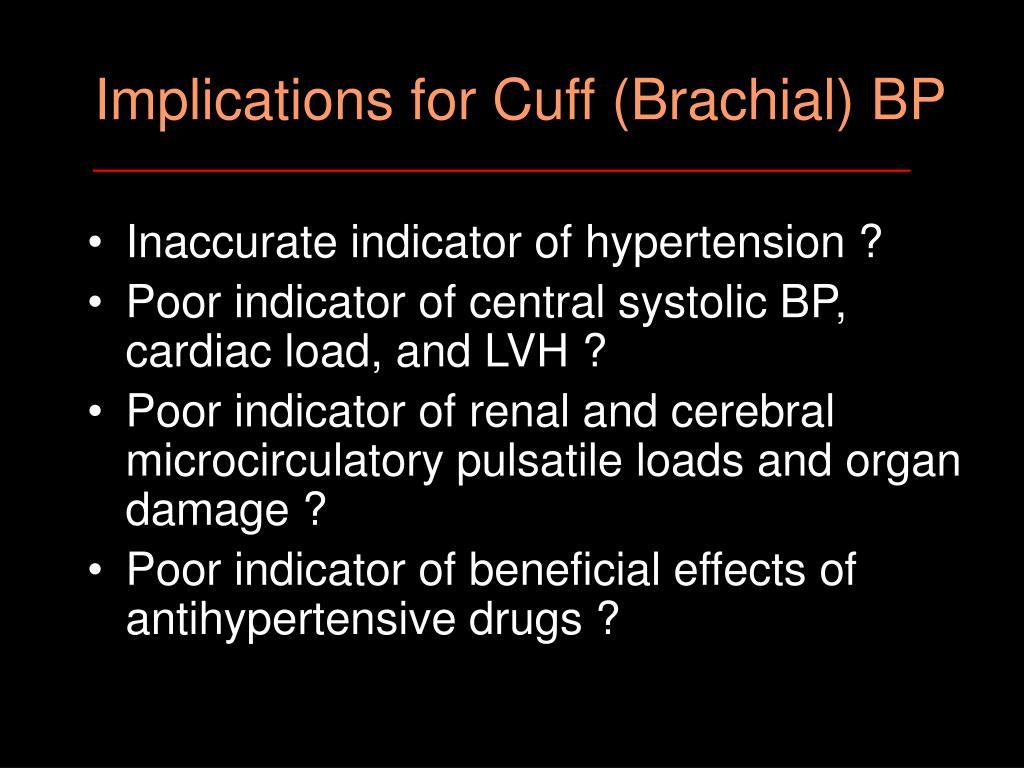 Implications for Cuff (Brachial) BP