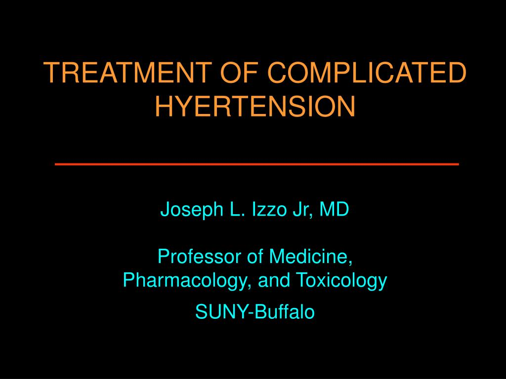 TREATMENT OF COMPLICATED HYERTENSION