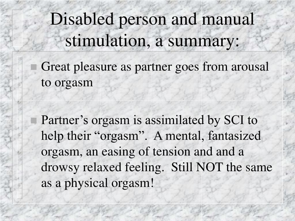 Disabled person and manual stimulation, a summary: