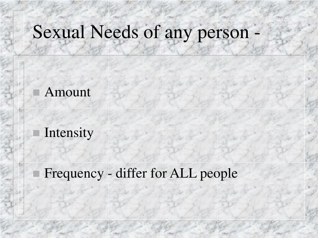 Sexual Needs of any person -