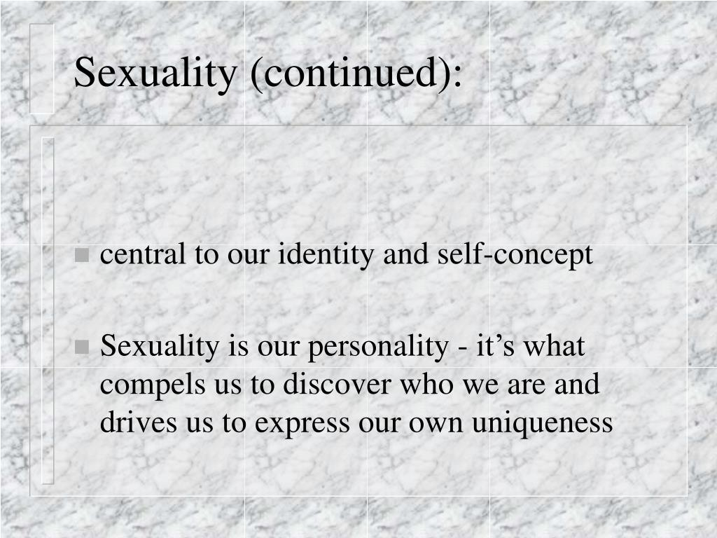 Sexuality (continued):