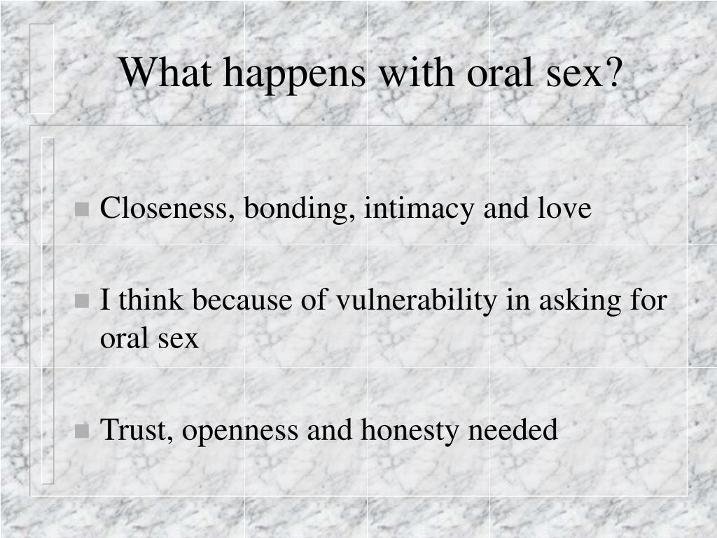 What happens with oral sex?