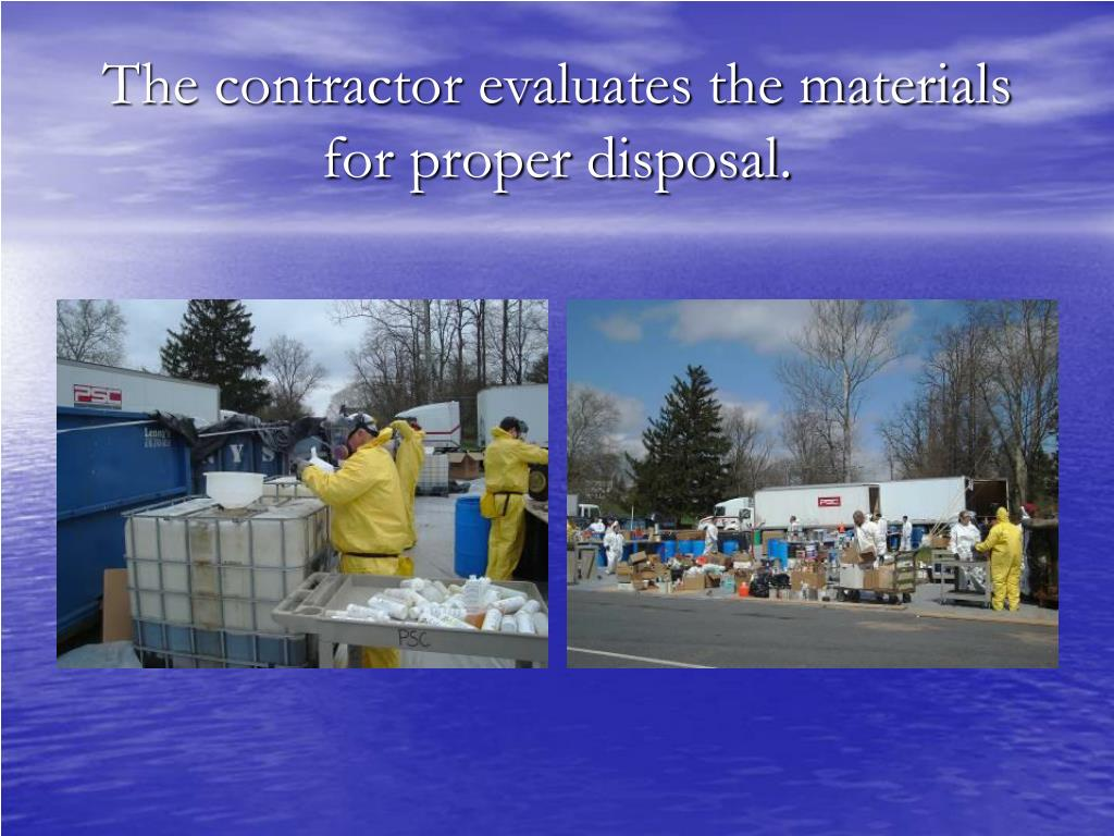 The contractor evaluates the materials for proper disposal.