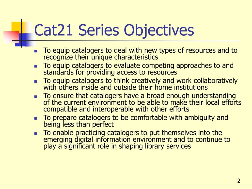 Cat21 Series Objectives
