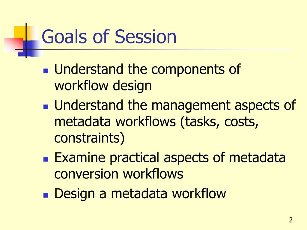 Goals of Session