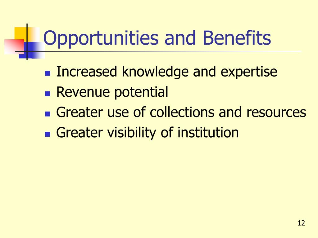 Opportunities and Benefits