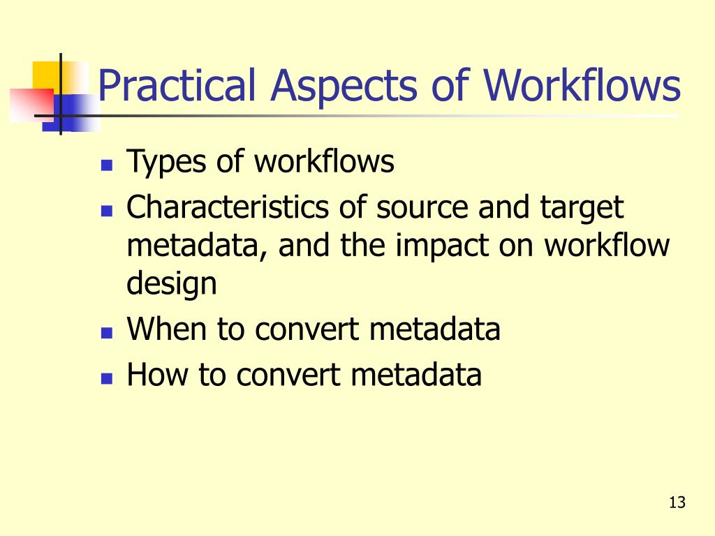 Practical Aspects of Workflows