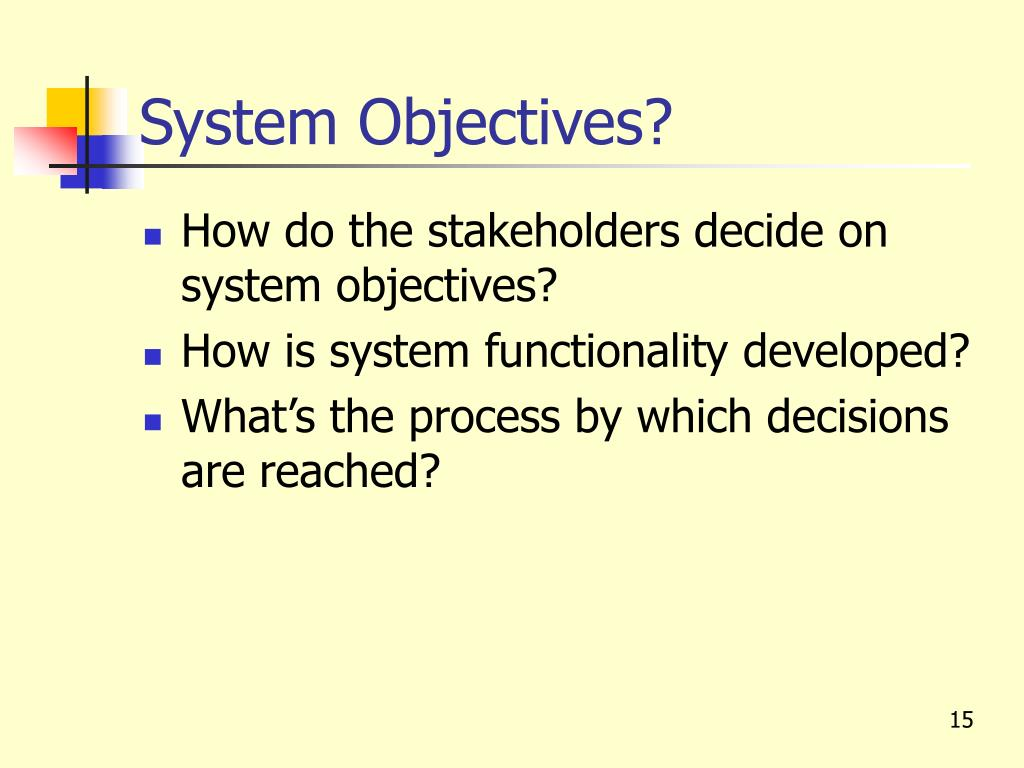 System Objectives?