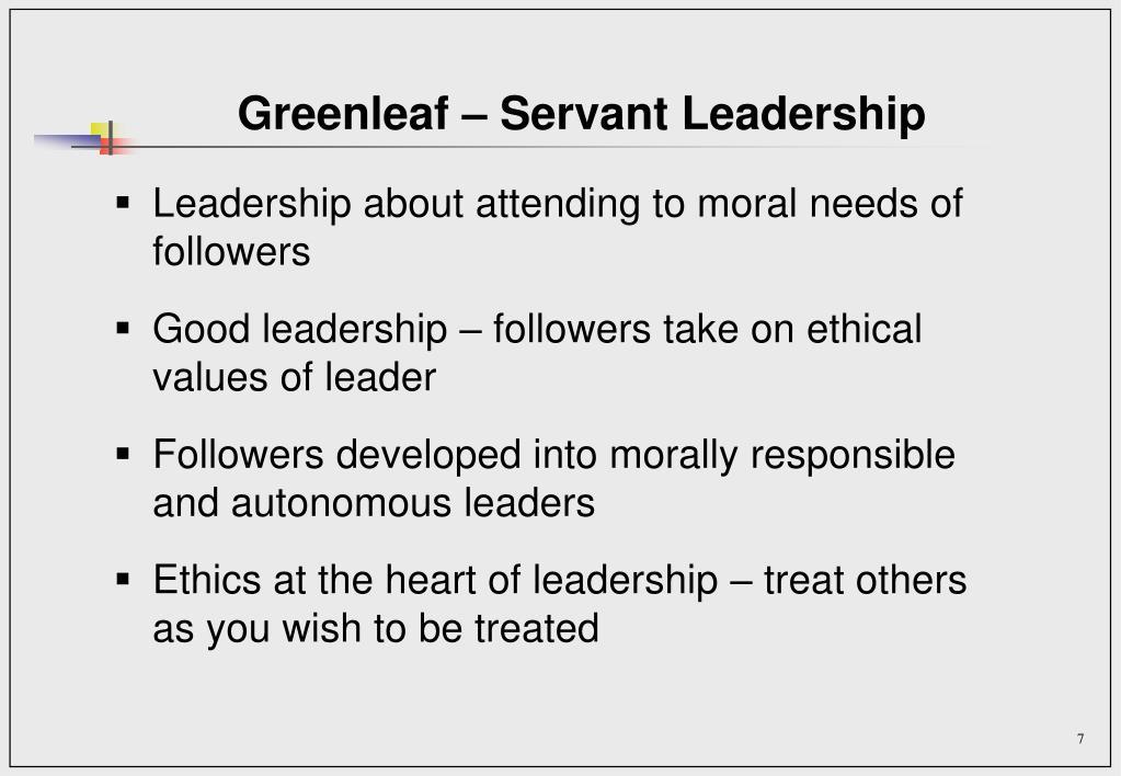 Greenleaf – Servant Leadership