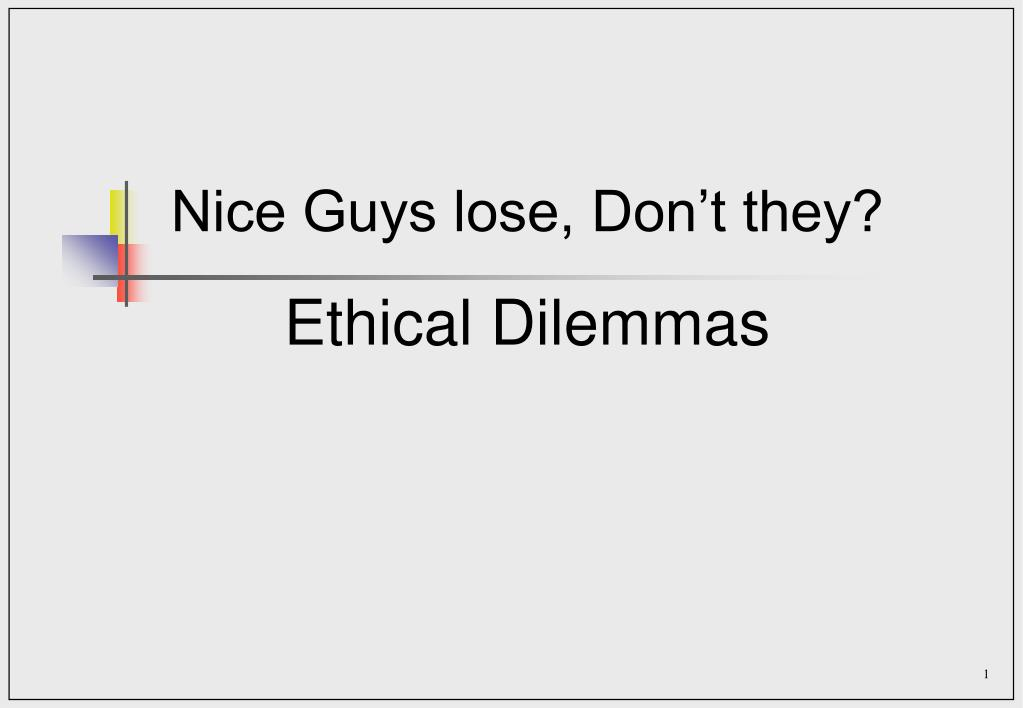 Nice Guys lose, Don't they?