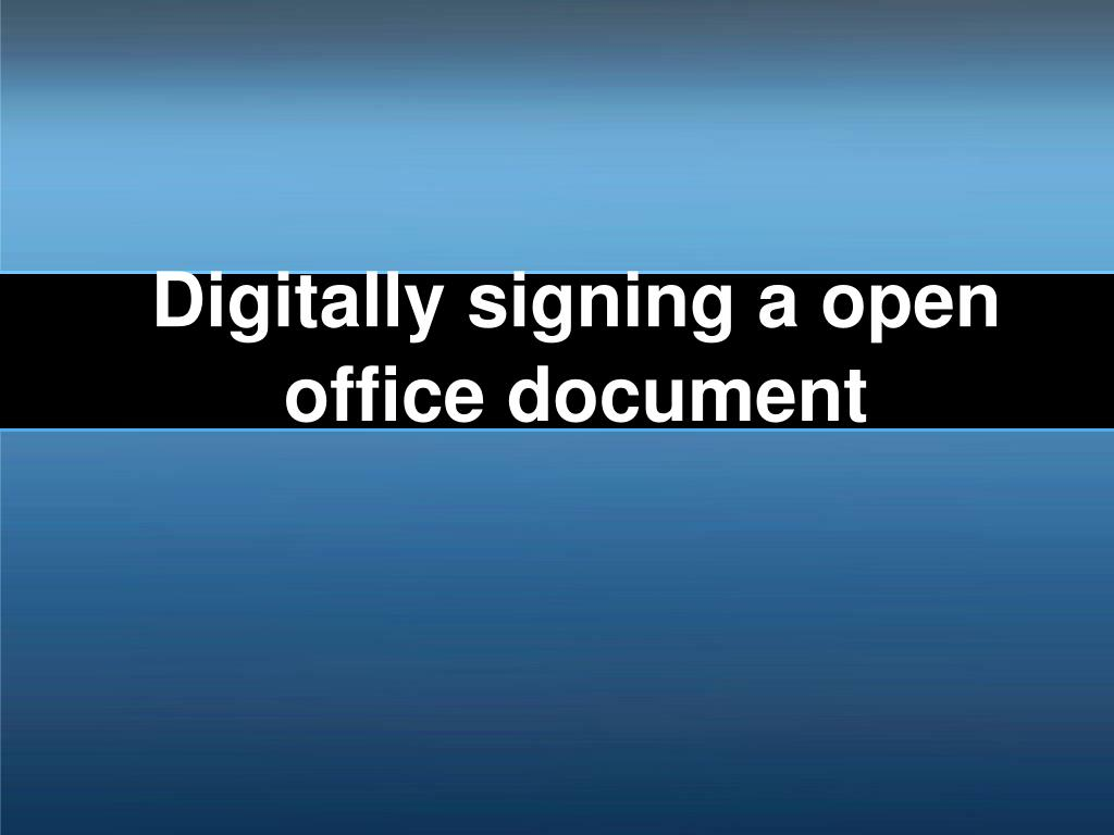 Digitally signing a open office document