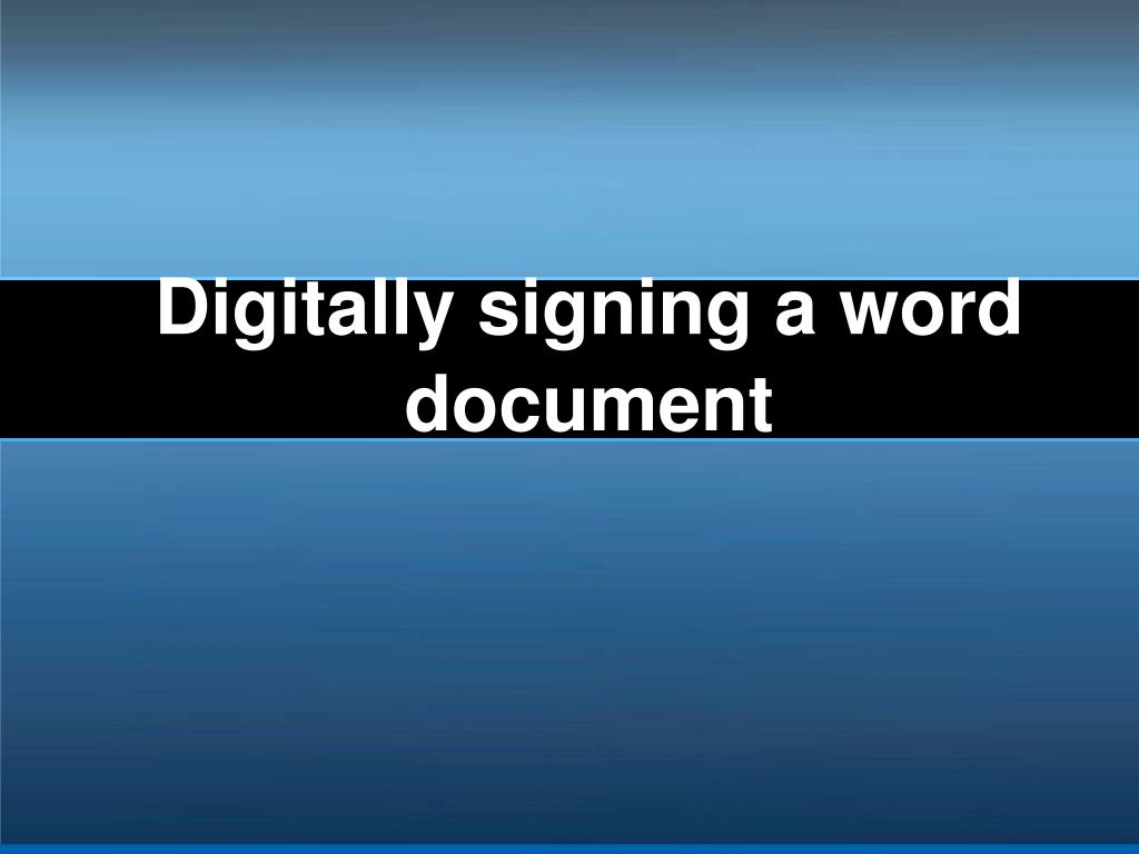 Digitally signing a word document