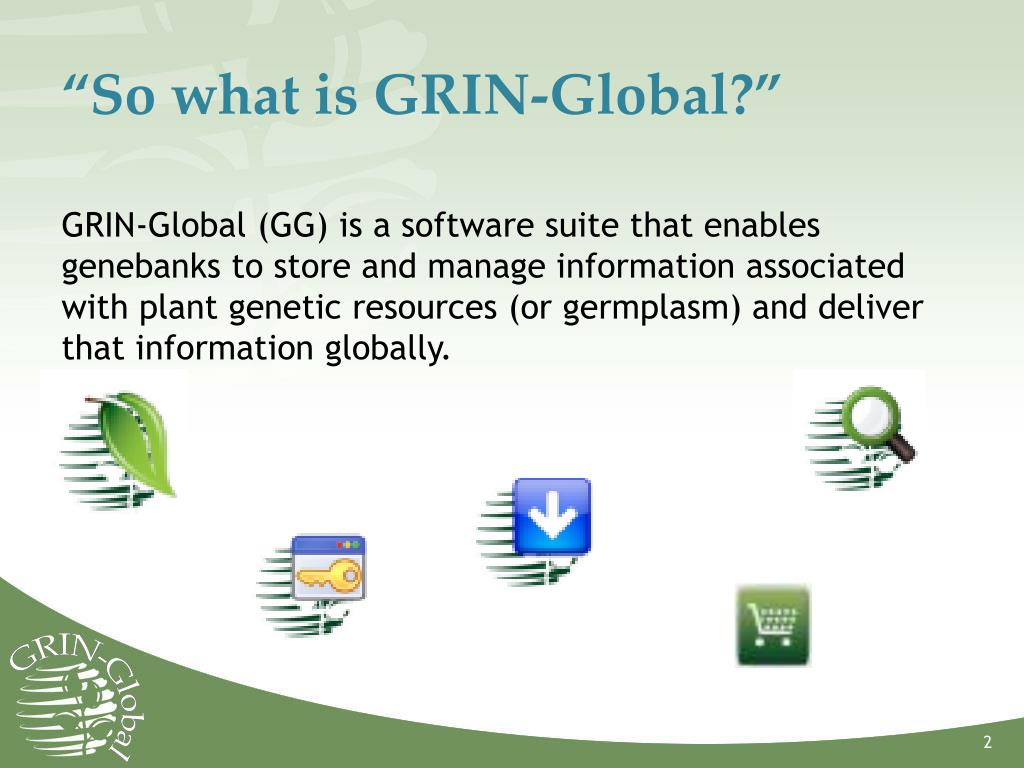 """So what is GRIN-Global?"""