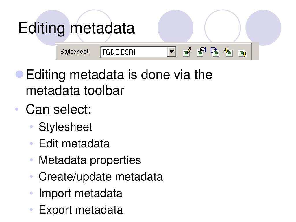 Editing metadata