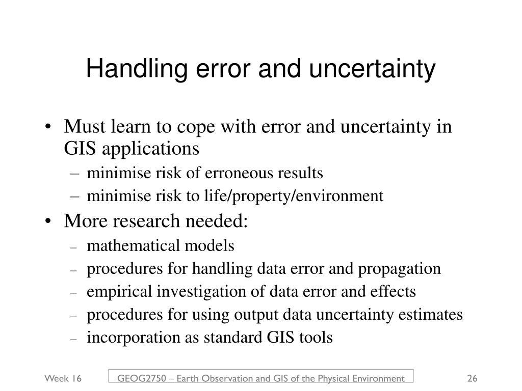 Handling error and uncertainty