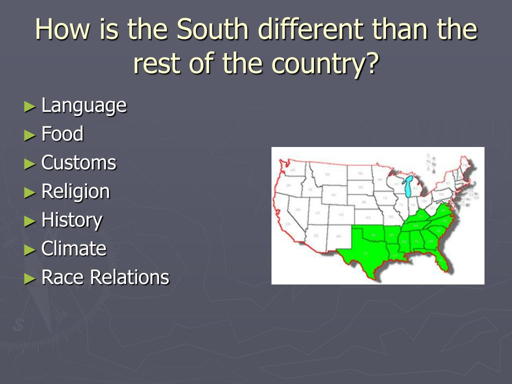How is the South different than the rest of the country?