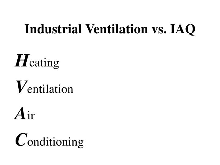 Industrial ventilation vs iaq